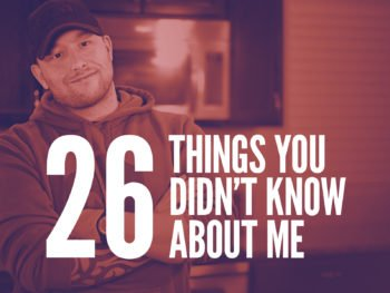 26 Things you Probably don't know about me!